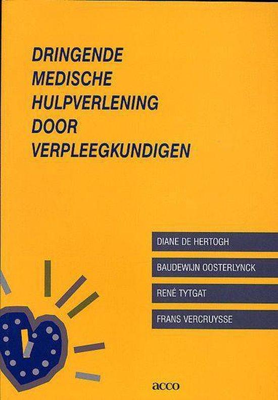 Dringende medische hulpverlening door verpleegkundigen - B. Oosterlynck |
