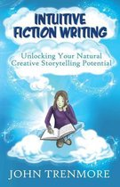 Intuitive Fiction Writing