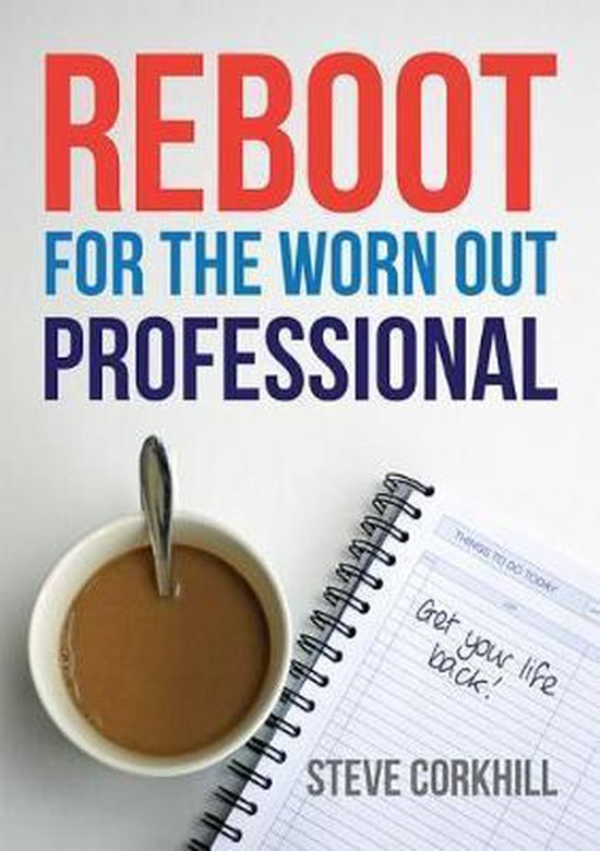Reboot Reboot for the Worn Out Professional