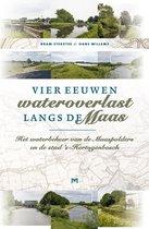 Vier eeuwen wateroverlast langs de Maas. Het waterbeheer van de Maaspolders en de stad 's-Hertogenbosch