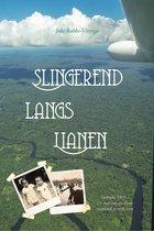 Slingerend langs lianen - Suriname 1965 - de start van een nieuw hoofdstuk in mijn leven