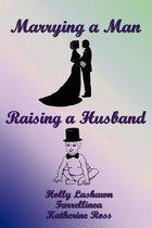 Marrying a Man, Raising a Husband