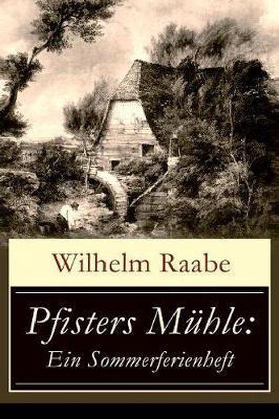 Boek cover Pfisters M hle van Wilhelm Raabe (Paperback)