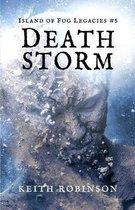 Death Storm (Island of Fog Legacies #5)