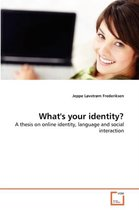 What's Your Identity?
