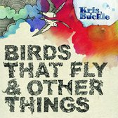 Birds That Fly And Other Things