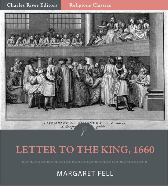 Mother of Quakerism: Letter to the King on Persecution