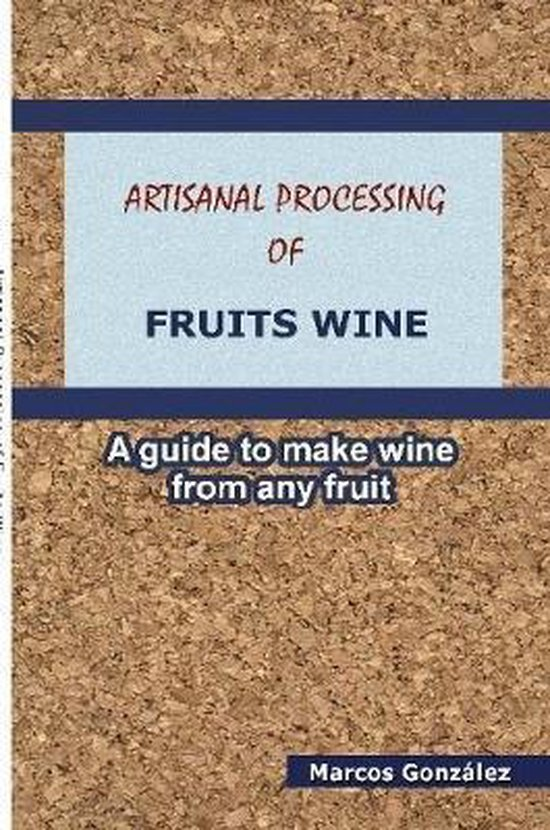 Artisanal Processing of Fruits Wine