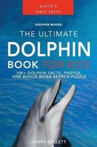 Dolphin Books: The Ultimate Dolphin Book for Kids