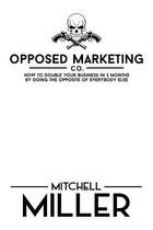 Opposed Marketing