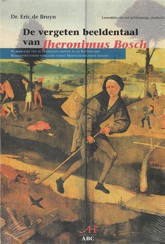 De Vergeten Beeldentaal Van Jheronimus Bosch - Eric De Bruyn |