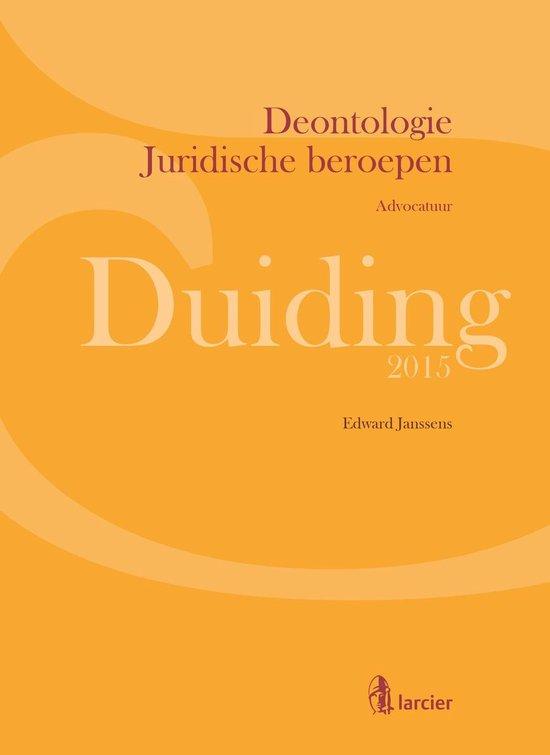 Larcier Duiding - Duiding Deontologie Juridische beroepen: advocatuur - Edgar Boydens  