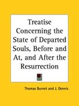 Treatise Concerning the State of Departed Souls, before and at, and after the Resurrection (1739)