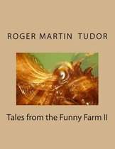 Tales from the Funny Farm II