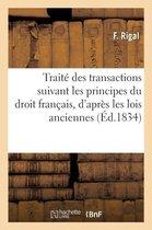 Traite des transactions suivant les principes du droit francais, tant d'apres les lois anciennes
