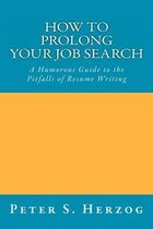 How to Prolong Your Job Search