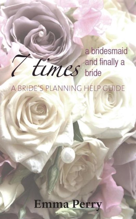 7 Times a Bridesmaid and Finally a Bride