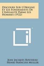 Discours Sur L'Origine Et Les Fondements de L'Inegalite Parmi Les Hommes (1922)
