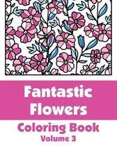 Fantastic Flowers Coloring Book