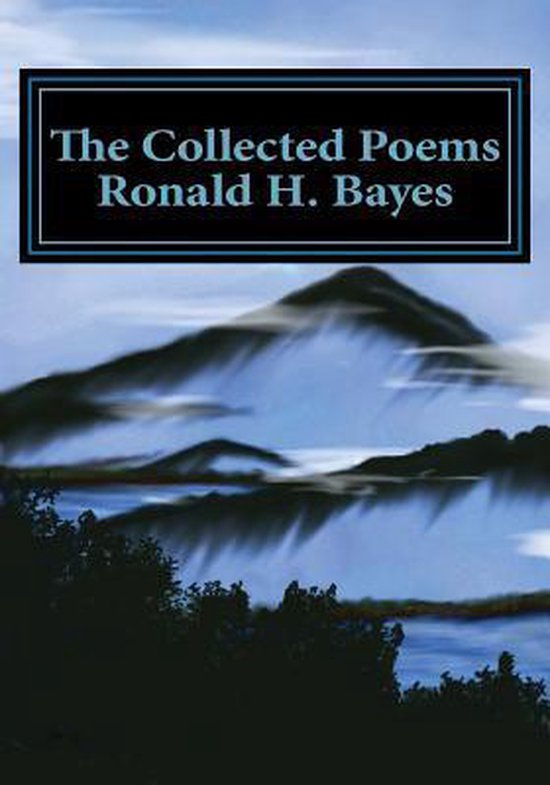 Boek cover The Collected Poems Ronald H. Bayes van Ronald H Bayes (Paperback)