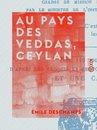Au pays des Veddas, Ceylan