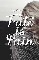 Fate Is Pain
