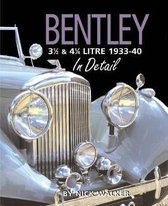 Bentley 3-1/2 and 4-1/4 Litre in Detail 1933-40