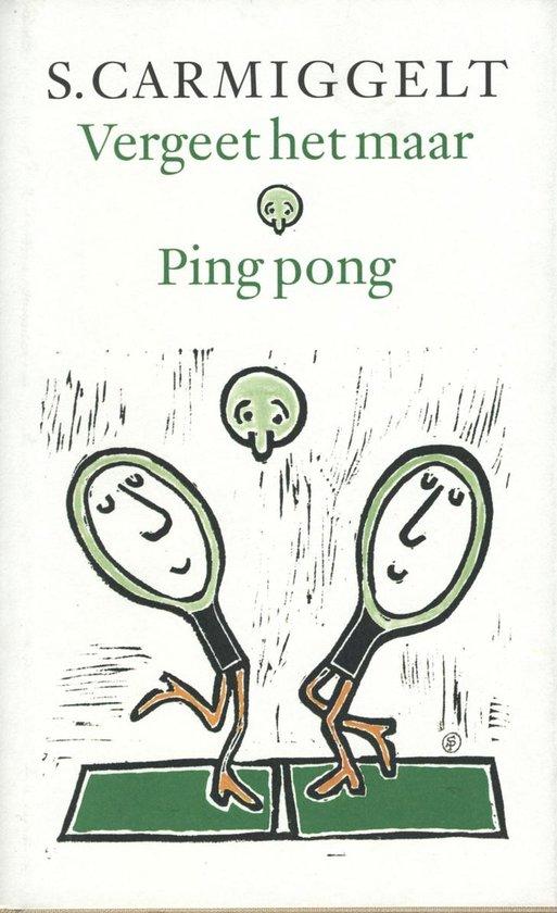Vergeet het maar & ping pong - S. Carmiggelt |