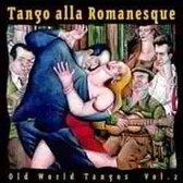 Tango Alla Romanesque. Old World Ta