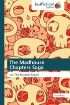 The Madhouse Chapters Saga