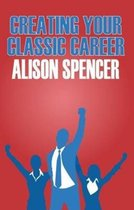 Creating Your Classic Career
