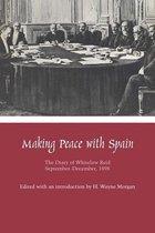 Boek cover Making Peace with Spain van Whitelaw Reid