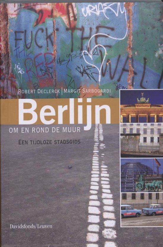 Berlijn Om En Rond De Muur - Robert Declerck | Fthsonline.com