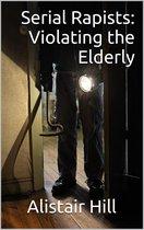 Omslag Serial Rapists: Violating the Elderly