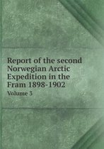 Report of the Second Norwegian Arctic Expedition in the Fram 1898-1902 Volume 3