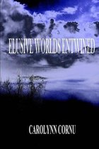 Elusive Worlds Entwined