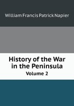 History of the War in the Peninsula Volume 2