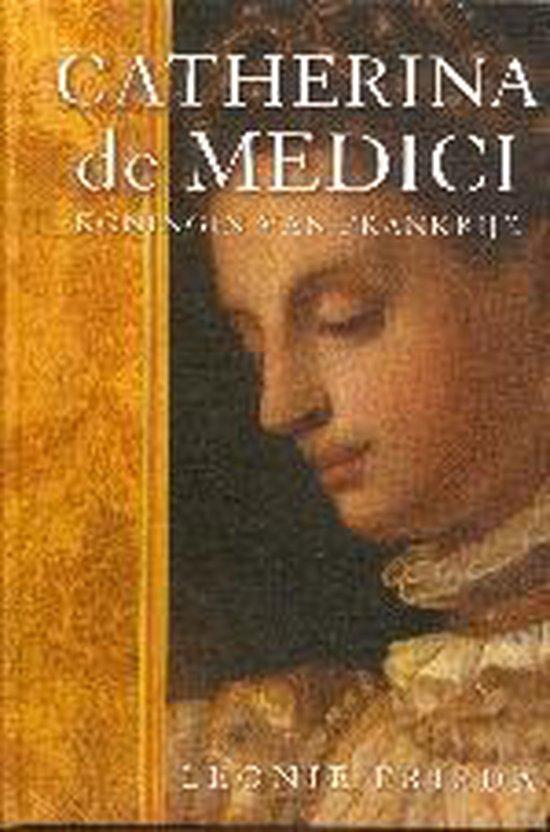 Catherina De Medici - Leonie Frieda |