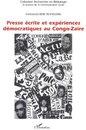 Presse écrite et expériences démocratiques au Congo-Zaïre
