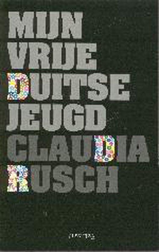 Mijn Vrije Duitse Jeugd - Claudia Rusch |