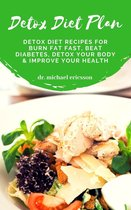 Omslag Detox Diet Plan: Detox Diet Recipes For Burn Fat Fast, Beat Diabetes, Detox Your Body & Improve Your Health