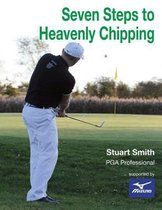 Seven Steps to Heavenly Chipping