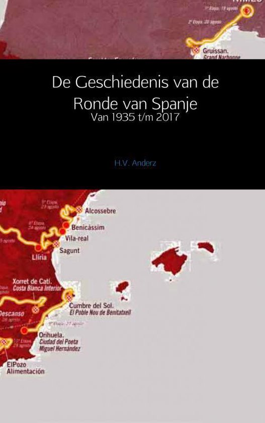 De geschiedenis van de Ronde van Spanje - H.V. Anderz |