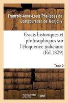 Essais historiques et philosophiques sur l'eloquence judiciaire, jusqu'a nos jours