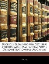 Euclidis Elementorum Sex Libri Priores