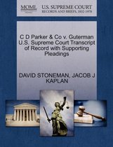 C D Parker & Co V. Guterman U.S. Supreme Court Transcript of Record with Supporting Pleadings