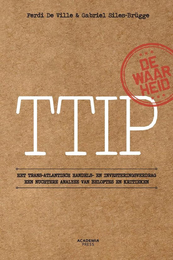 TTIP De waarheid over het Trans-Atlantisch Handels- en Investeringsverdrag - Ferdi de Ville | Fthsonline.com