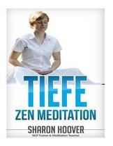 Tiefe Zen Meditation