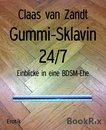 Gummi-Sklavin 24/7