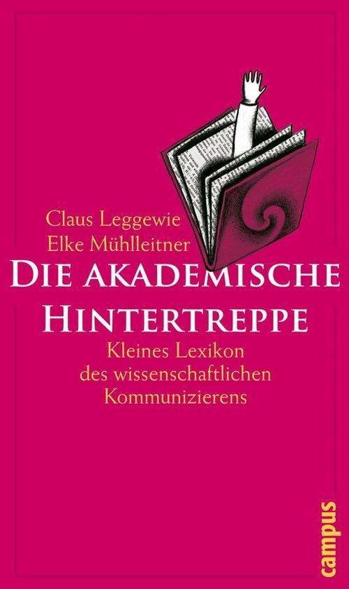 Boek cover Die akademische Hintertreppe van Claus Leggewie (Onbekend)